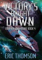 Victory's Bright Dawn - Siobhan Dunmoore 4 (Hardback)