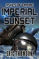 Imperial Sunset - Ashes of Empire 1 (Paperback)
