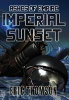 Imperial Sunset - Ashes of Empire 1 (Hardback)