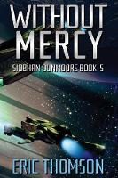 Without Mercy - Siobhan Dunmoore 5 (Paperback)