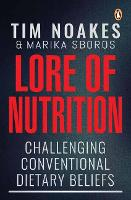 Lore of nutrition: Challenging conventional dietary beliefs (Paperback)