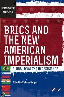 BRICS and the New American Imperialism: Global rivalry and resistance (Paperback)