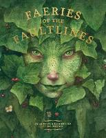 Faeries of the Faultlines: Expanded, Edited Edition (Hardback)