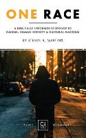 One Race: A Biblically Informed Response to Racism, Human Dignity & Cultural Marxism - The Cantaro Monographs 1 (Paperback)