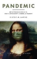 Pandemic: Reflections on COVID-19, God's Sovereignty, the Church, & Mission - The Cantaro Monographs 2 (Paperback)