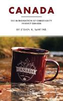 Canada: The Introduction of Christianity in Early Canada - The Cantaro Monographs 3 (Paperback)