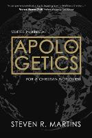 Apologetics: Studies in Biblical Apologetics for a Christian Worldview (Paperback)