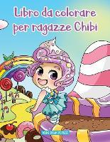 Libro da colorare per ragazze Chibi: Libro Anime da colorare per bambini di 6-8, 9-12 anni - Album Da Colorare Per Bambini 10 (Paperback)