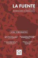 La Fuente, Vol. 1: A Call to Reformation - Un llamado a la reforma - Iberoamerican Journal for Christian Worldview 1 (Paperback)
