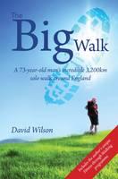 The Big Walk: A 73-year-old Man's Incredible 3,200km Solo Walk Around England (Paperback)