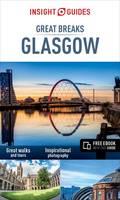 Insight Guides: Great Breaks Glasgow - Glasgow Guide - Insight Great Breaks (Paperback)
