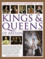 Illustrated History of the Kings and Queens of Britain (Paperback)