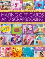 Illustrated Project Book of Making Gift Cards and Scrapbooking