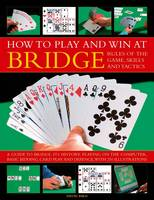 How to Play Winning Bridge: Rules of the Game, Skills and Tactics (Paperback)