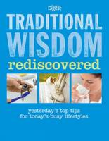 Traditional Wisdom Rediscovered: Yesterday's Top Tips for Today's Busy Lifestyles (Hardback)