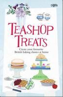 Teashop Treats: Create Your Favourite British Baking Classics at Home (Hardback)