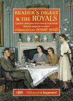 Reader's Digest and The Royals: A Jubilee Celebration of the British Royal Family (Hardback)