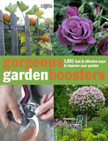Gorgeous Gardening Boosters: 1001 Fast and Effective Ways to Improve Your Garden (Paperback)