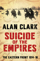 Suicide of the Empires: The Eastern Front 1914-18 (Paperback)