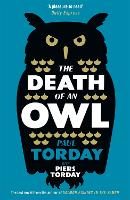 The Death of an Owl: From the author of Salmon Fishing in the Yemen, a witty tale of scandal and subterfuge (Paperback)