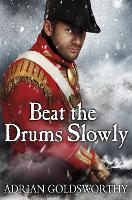 Beat the Drums Slowly - The Napoleonic Wars (Paperback)