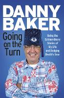 Going on the Turn: Being the Extraordinary Stories of My Life and Dodging Death's Door (Paperback)