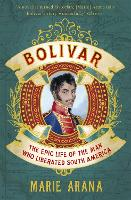 Bolivar: The Epic Life of the Man Who Liberated South America (Paperback)