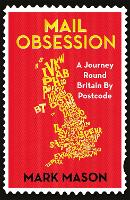 Mail Obsession: A Journey Round Britain by Postcode (Paperback)