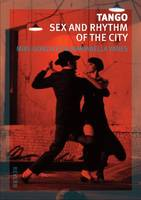 Tango: Sex and Rhythm of the City - Reverb (Paperback)