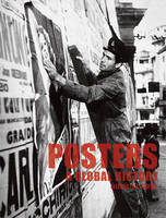 Posters: A Global History (Paperback)