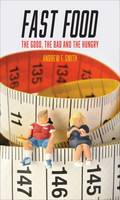 Fast Food: The Good, the Bad and the Hungry - Food Controversies (Paperback)