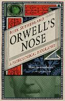 Orwell's Nose: A Pathological Biography (Hardback)
