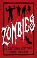 Zombies: A Cultural History: A Cultural History (Paperback)
