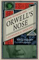 Orwell's Nose: A Pathological Biography (Paperback)