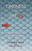 Oneness vs The 1%: Shattering Illusions, Seeding Freedom (Paperback)