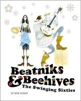 Beatniks and Beehives: The Swinging Sixties (Paperback)