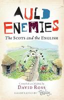 Auld Enemies: The Scots and the English (Paperback)