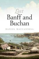 Lost Banff and Buchan (Paperback)