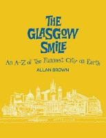The Glasgow Smile: A Celebration of Clydebuilt Comedy (Paperback)