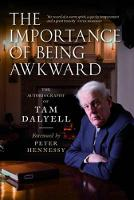 The Importance of Being Awkward: The Autobiography of Tam Dalyell (Paperback)