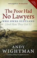 The Poor Had No Lawyers: Who Owns Scotland and How They Got it (Paperback)