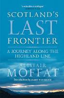 Scotland's Last Frontier: A Journey Along the Highland Line (Paperback)
