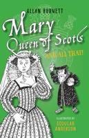 Mary Queen of Scots and All That - The and All That Series (Paperback)