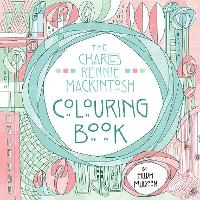 The Charles Rennie Mackintosh Colouring Book