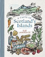 A Taste of Scotland's Islands (Hardback)