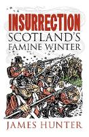 Insurrection: Scotland's Famine Winter (Hardback)