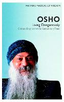 Watkins Masters of Wisdom: Osho: Living Dangerously: Ordinary Enlightenment for Extraordinary Times - Masters of Wisdom 1 (Paperback)