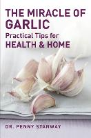 The Miracle Of Garlic (Paperback)