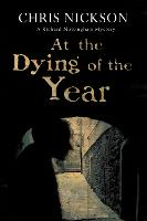 At the Dying of the Year - A Richard Nottingham Mystery 5 (Hardback)