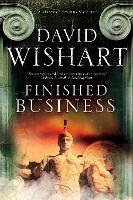 Finished Business: A Marcus Corvinus Mystery Set in Ancient Rome - A Marcus Corvinus Mystery 16 (Hardback)